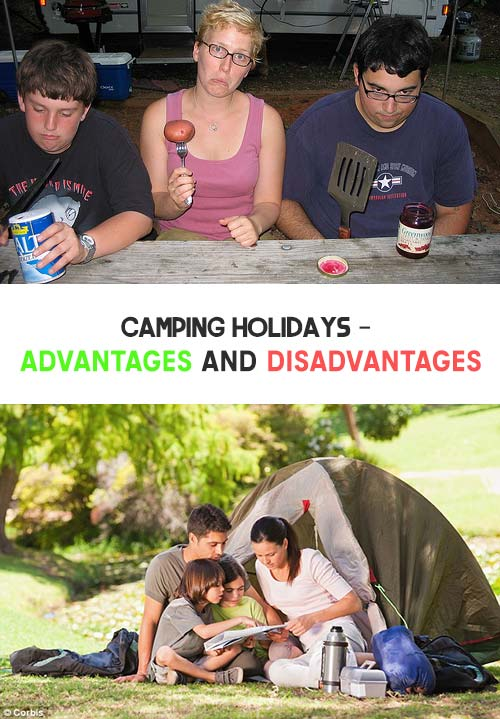 advantages and disadvantages of camping holidays essay The advantages of camping holidays begin with adventure a family can go wherever they want and camp there for as long as they have from a camping base a.