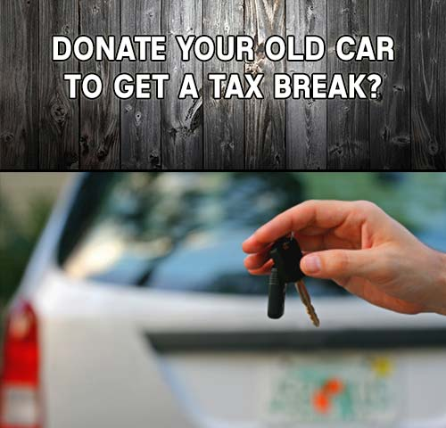 Donate Your Old Car To Get A Tax Break