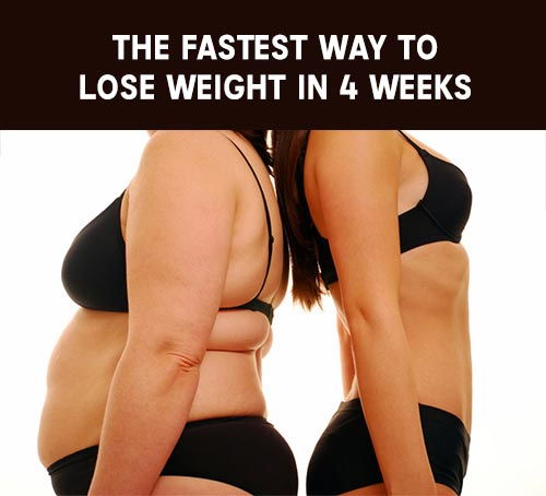 Thе Fastest Wау Tо Lose Weight In 4 Weeks